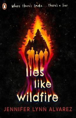 Lies Like Wildfire by Jennifer Lynn Alvarez
