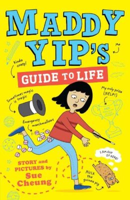 Maddy Yips Guide to Life by Sue Cheung