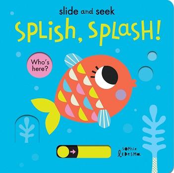 Splish, Splash by Isabel Otter