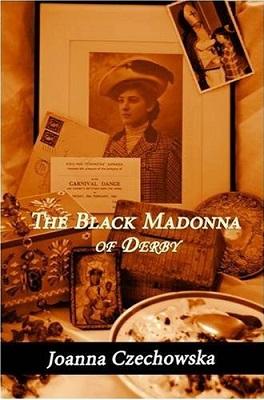 The Black Madonna of Derby by Joanna Czechowska