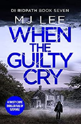 When the Guilty Cry by M J Lee