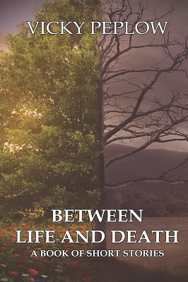 Between Life and Death Vicky Peplow