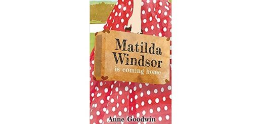 Feature Image - Matilda Windsor is Coming Home by Anne Goodwin