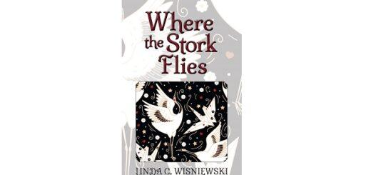 Feature Image - Where the Stork Flies by Linda C Wisniewski