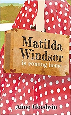Matilda Windsor is Coming Home by Anne Goodwin