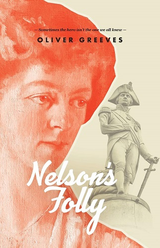 Nelsons Folly by Oliver Greeves