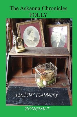 The Askanna Chronicles FOLLY by Vincent Flannery