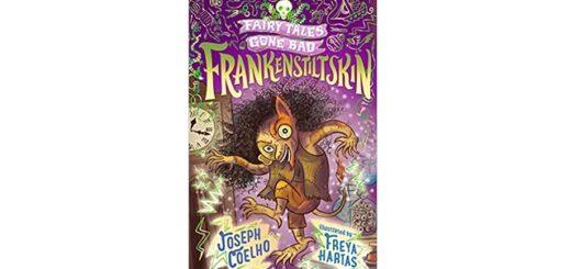 Feature Image - Frankenstiltskin by Joseph Coelho
