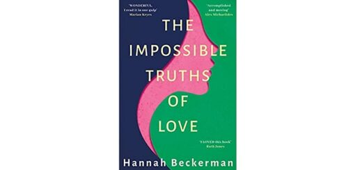 Feature Image - The Impossible Truths of Love by Hannah Beckerman