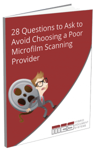 28 Questions to Ask to Avoid Choosing a Poor Microfilm Scanning Provider