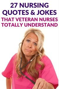 27 Nursing Quotes & Jokes That Veteran Nurses Totally Understand
