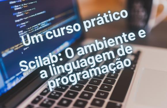 Scilab: O ambiente e a linguagem de programação