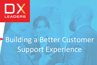 Building a Better Customer Support Experience Webinar