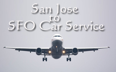 San Jose to SFO Car Service