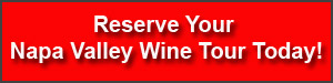 Reserve your Napa Valley Wine Tour Now