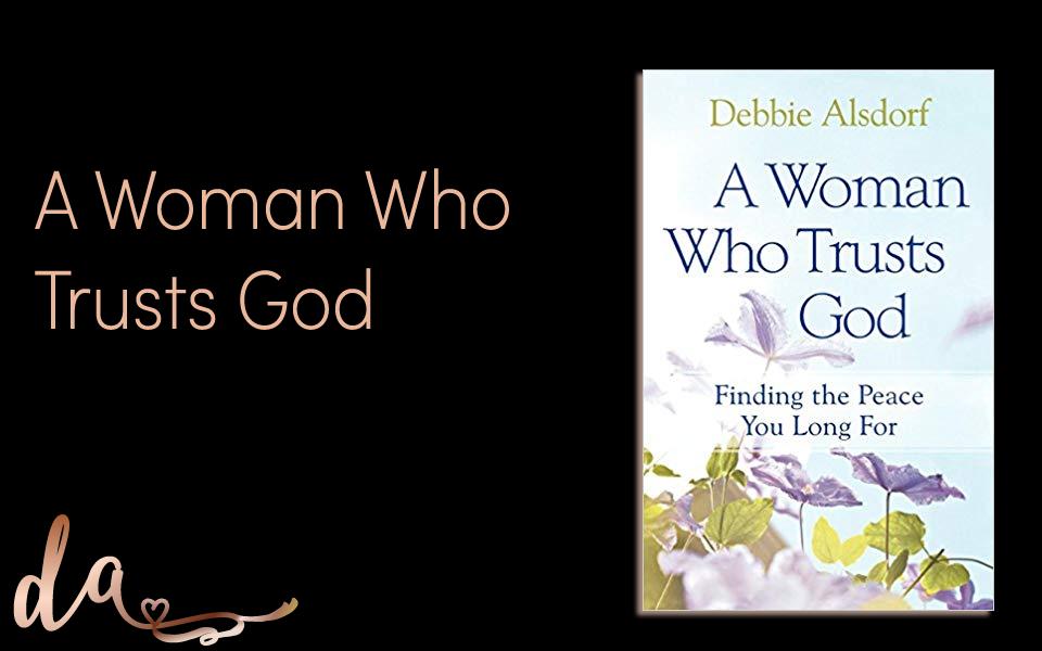 A Woman Who Trusts God