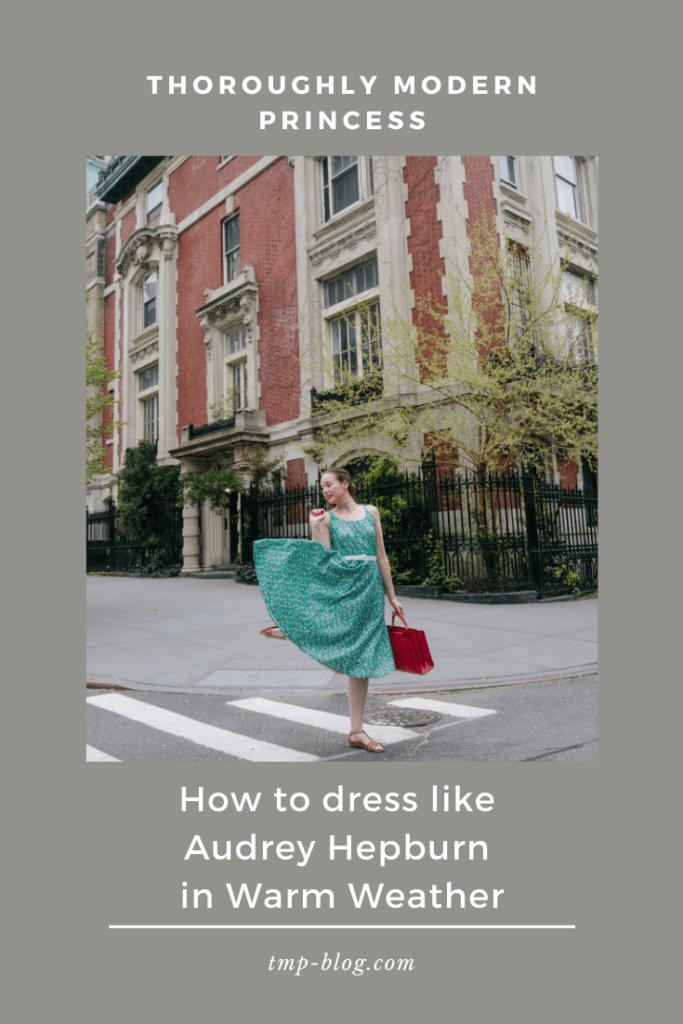 How to dress like Audrey Hepburn in Warm Weather
