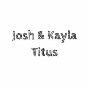 Josh & Kayla Titus