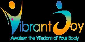 Vibrant Joy - Awaken the Wisdom of Your Body