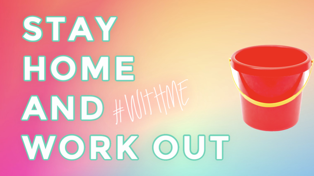 Stay home and workout with me, picture of a bucket