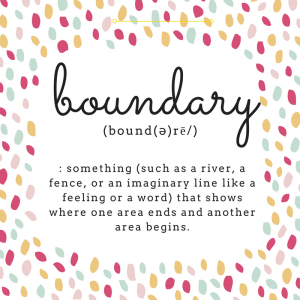boundary: something (such as a river, a fence, or an imaginary line like a feeling or a word) that shows where one area ends and another area begins.