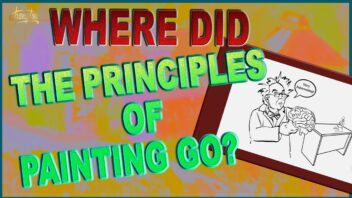 Painting Video Tutorial: Where did painting principles go?