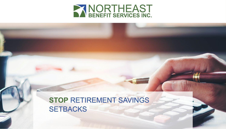 Stop Retirement Savings Setbacks