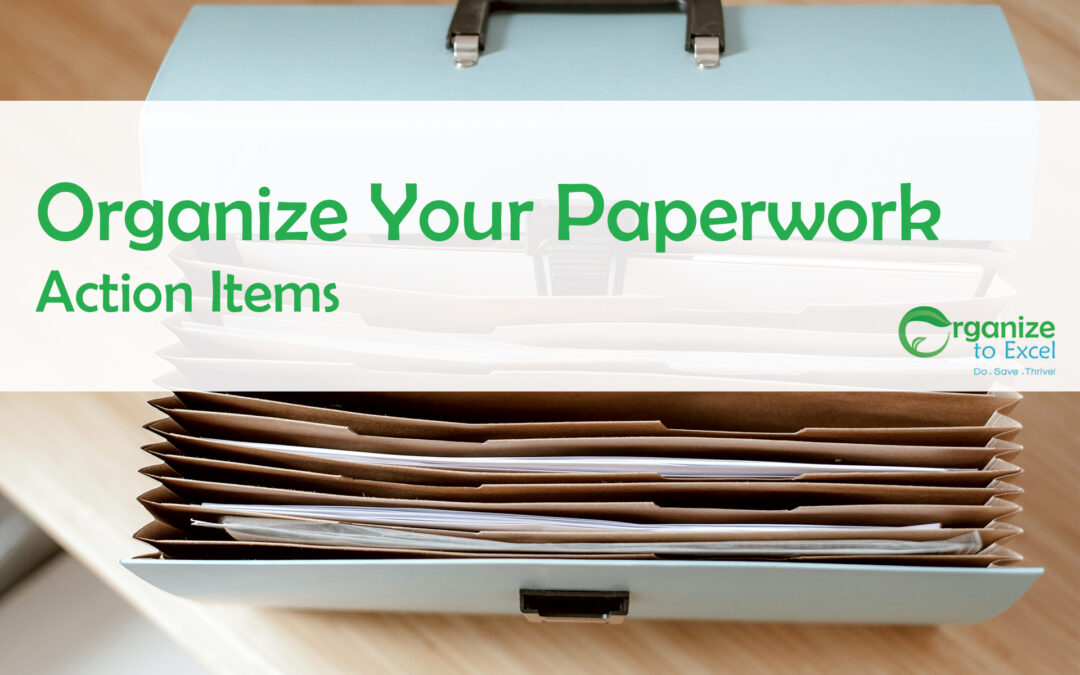Organize Your Paperwork: Action Items