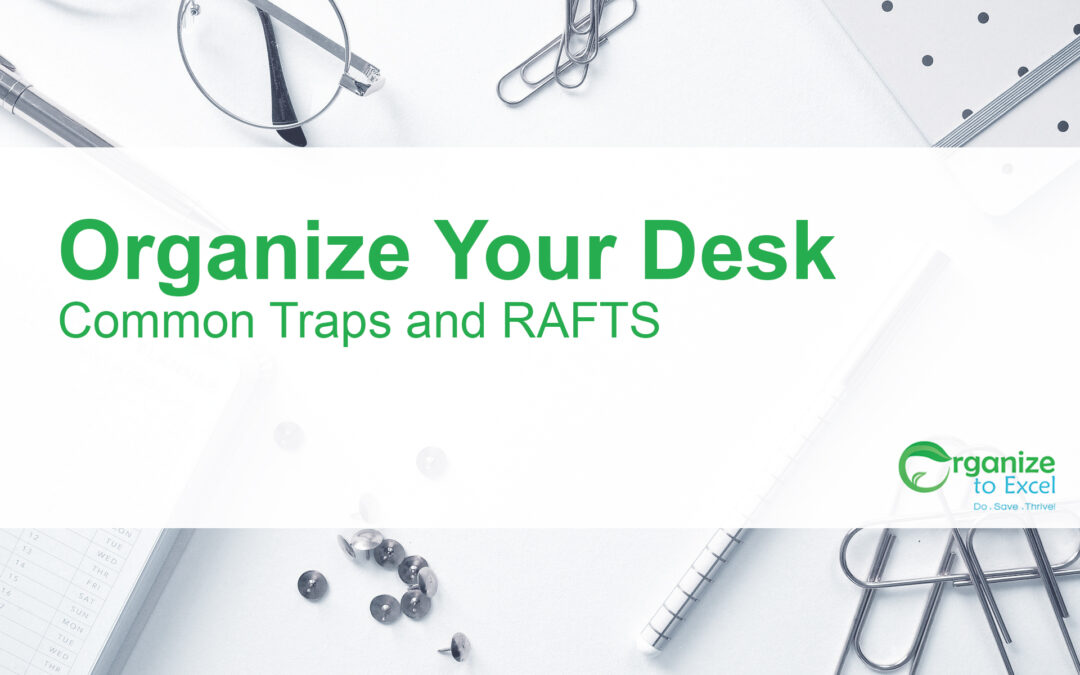 Organize Your Desk: Common Traps and RAFTS