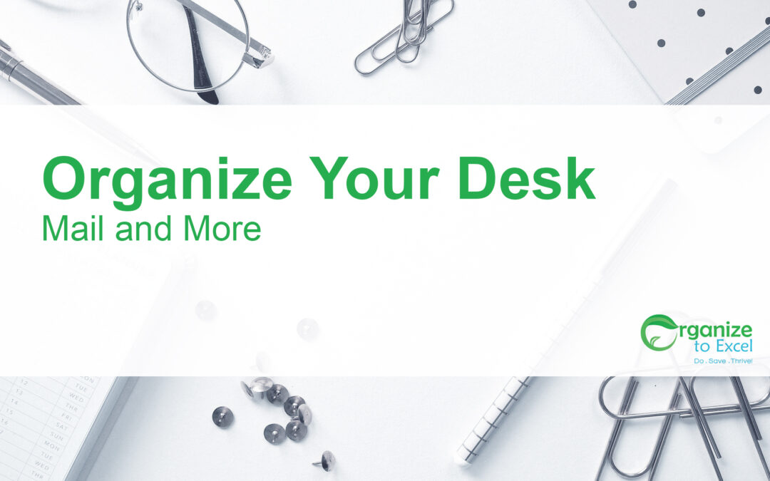 Organize Your Desk: Mail and More