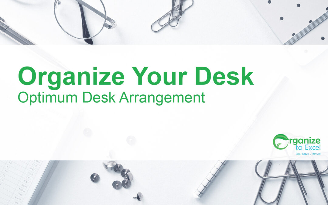 Organize Your Desk: Optimum Desk Arrangement