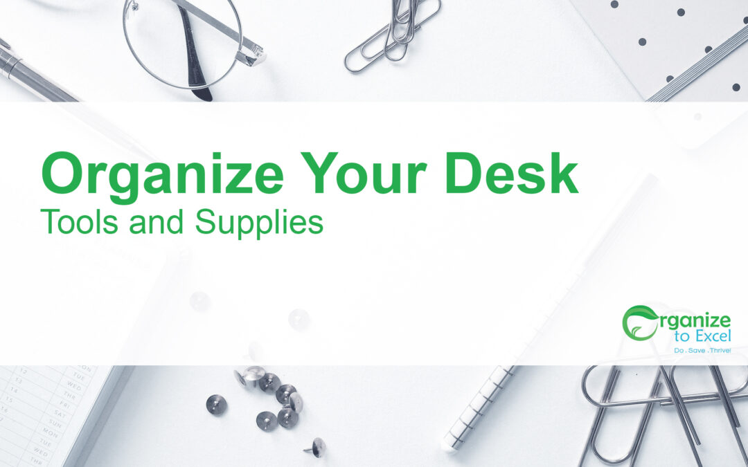 Organize Your Desk: Tools and Supplies