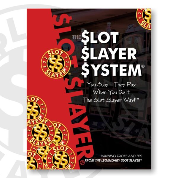 The Slot Slayer System eBook with Proven Tips and Techniques from the Slot Slayer himself.
