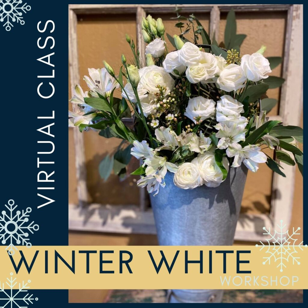 Ahner Florist Virtual Winter White Class