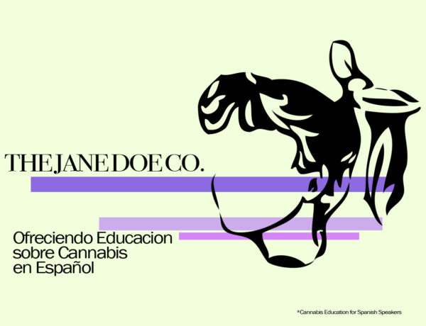 The Jane Doe Co., Cannabis Educacion en Español