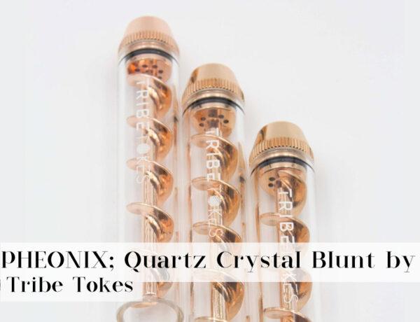 Tribe Tokes Pheonix; Quartz Crystal Blunt