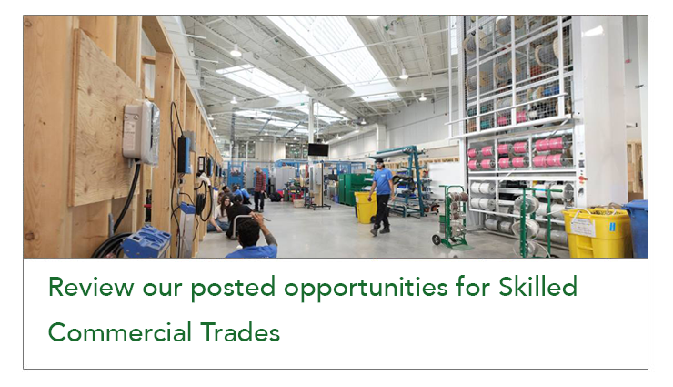 Review our posted opportunities for Skilled Commercial Trades