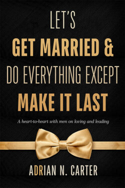 Let's Get Married & Do Everything Except Make It Last