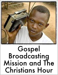 Gospel Broadcasting-Mission and Christians Hour
