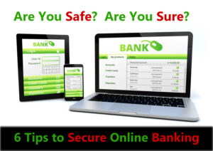 Six Ways to Make Your Online Banking Experience Safer