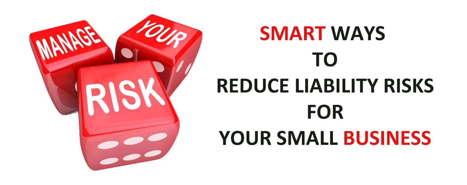 Smart Ways to Reduce Liability Risks for Your Small Business