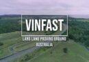VinFast rao bán trung tâm thử nghiệm xe ở Victoria