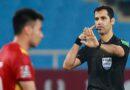 Việt Nam tức giận thua Úc 0-1: VFF kiến nghị chất lượng trọng tài lên FIFA và AFC