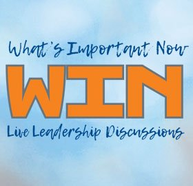 What's Important Now (WIN)