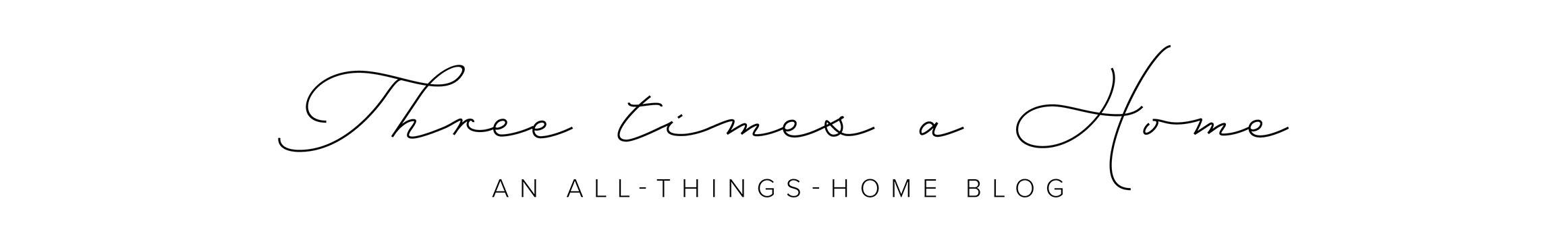 Three Times a Home