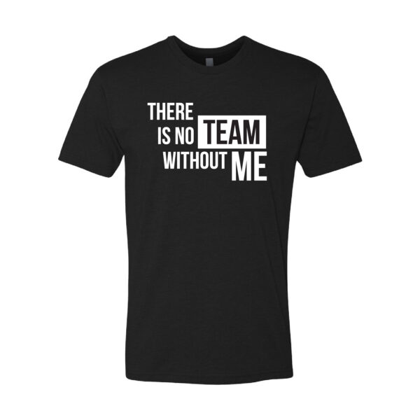 Youth Design - Block Style - There is No Team Without Me