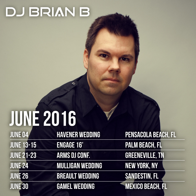 DJ Brian B Official Schedule June 2016