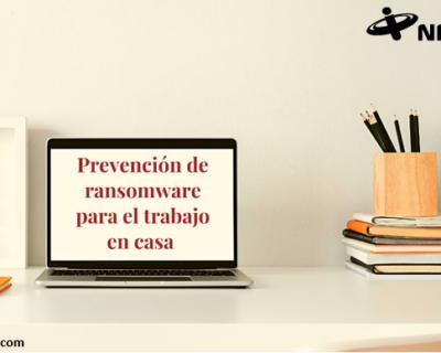 Prevención del ransomware mientras se trabaja desde la casa