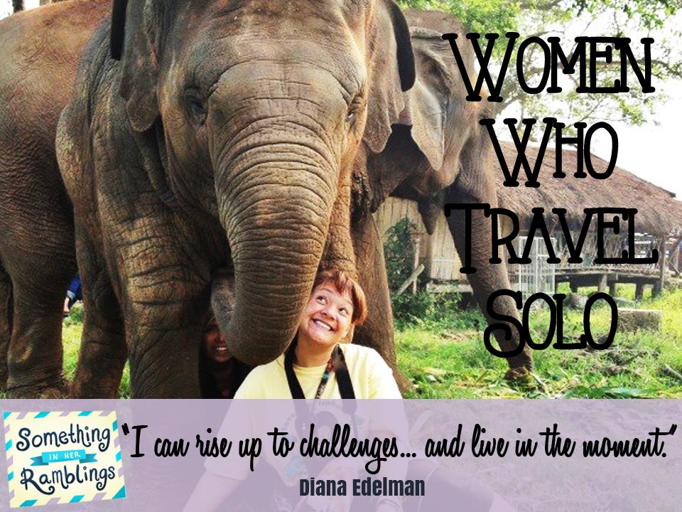 Women who Travel Solo Diana Edelman