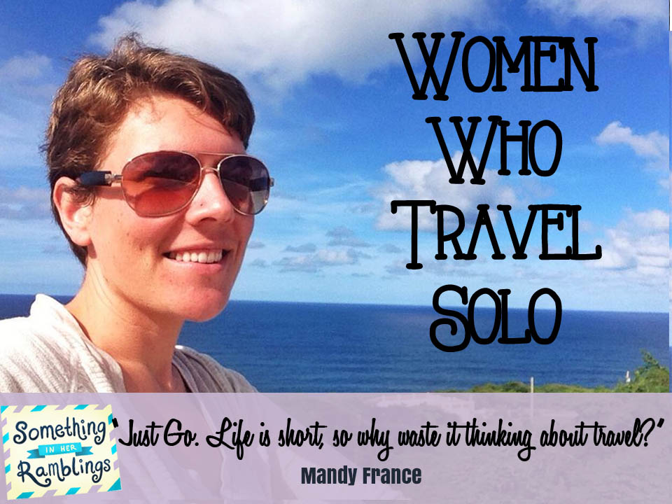 Women Who Travel Solo: Mandy France